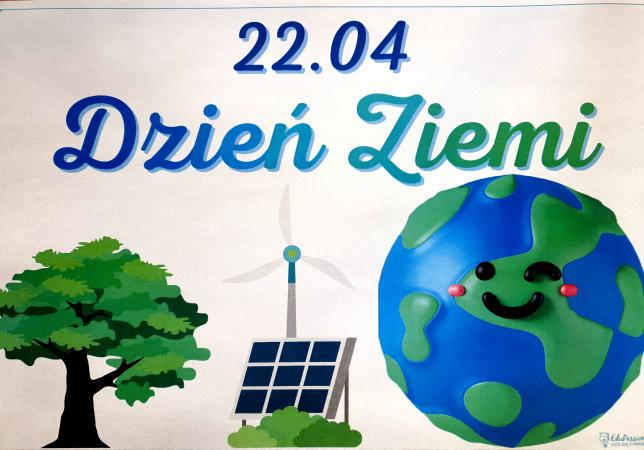 TO JUŻ JUTRO ''Międzynarodowy Dzień Ziemi''
